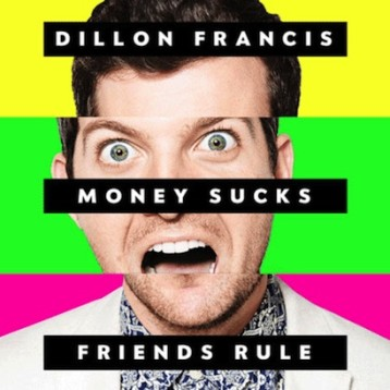 Review: Dillon Francis – Money Sucks, Friends Rule!